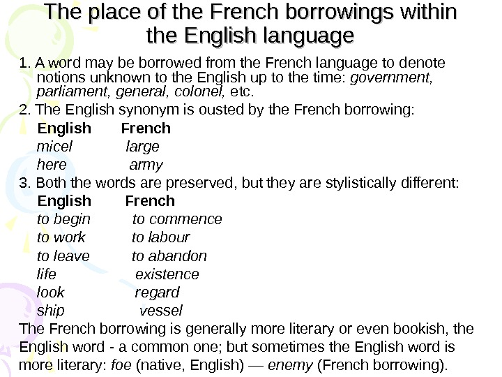 The place of the French borrowings within the English language 1. A word may be borrowed