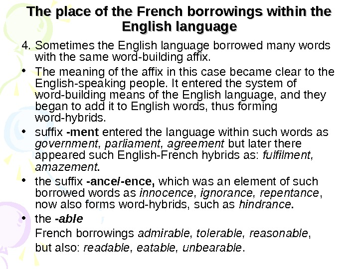 The place of the French borrowings within the English language 4. Sometimes the English language borrowed