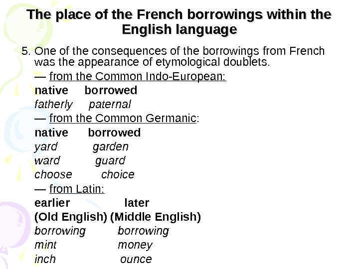 The place of the French borrowings within the English language 5. One of the consequences of