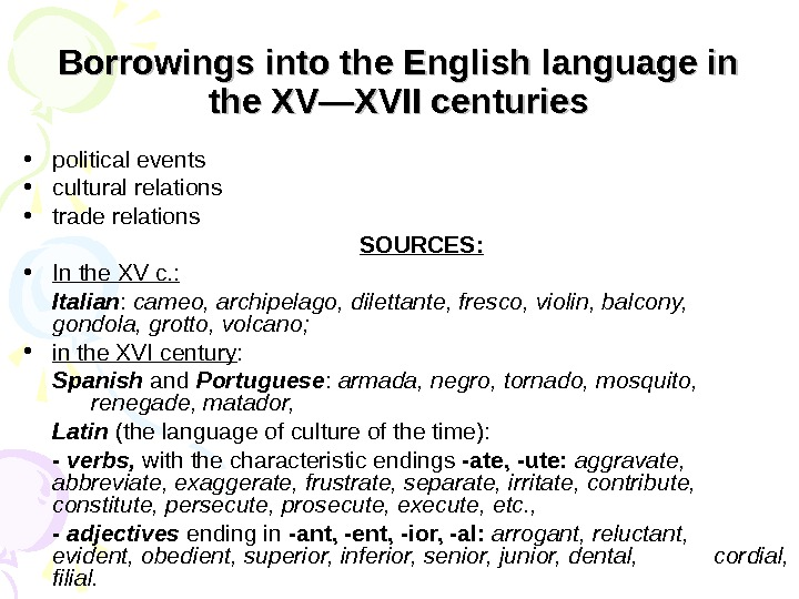 Borrowings into the English language in the XV—XVII centuries • political events • cultural relations •