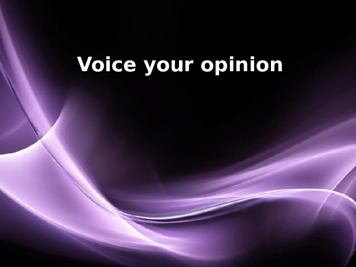 Page 1 Voice your opinion