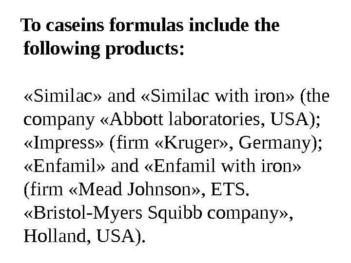 To caseins formulas include the following products:  « Similac » and « Similac with
