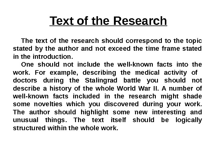 Text of the Research The text of the research should correspond to the topic stated by