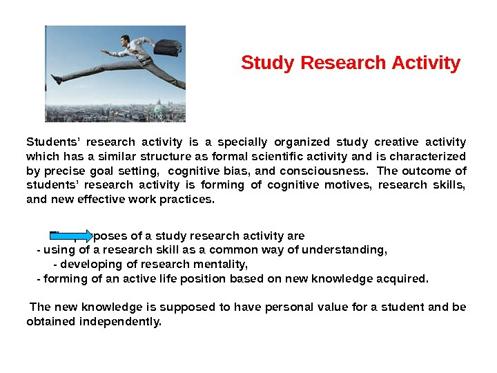Study Research Activity Students' research activity is a specially organized study creative activity which has a