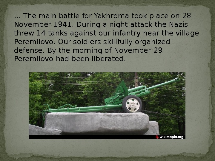 . . . The main battle for Yakhroma took place on 28 November 1941. During a