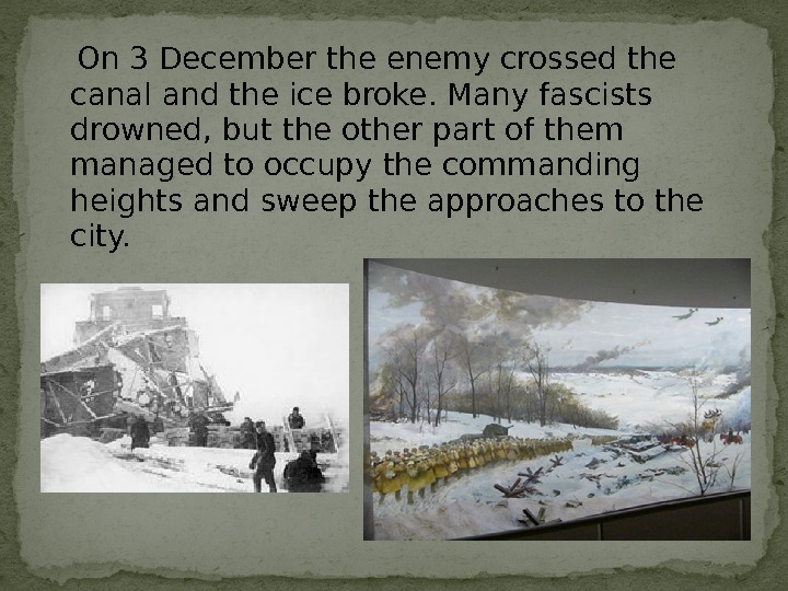 On 3 December the enemy crossed the canal and the ice broke. Many fascists