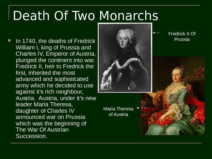Death Of Two Monarchs In 1740, the deaths of Fredrick William I, king of