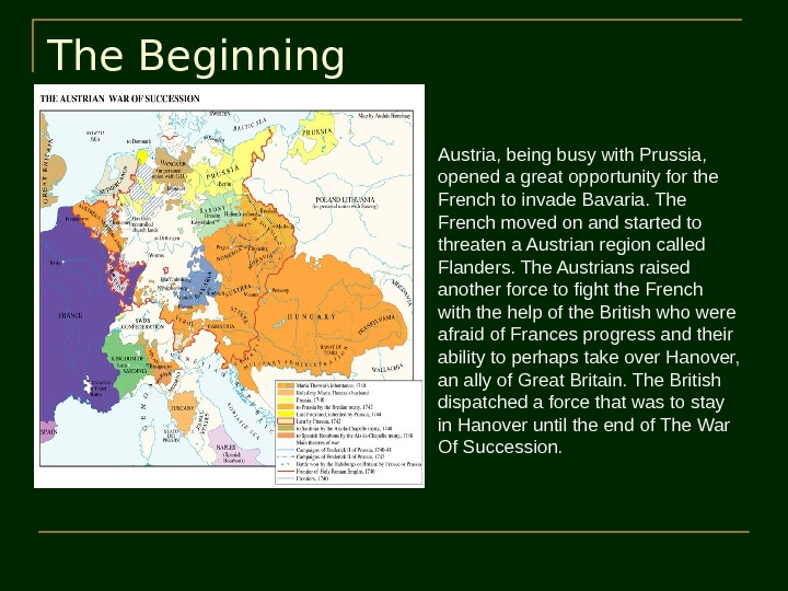 The Beginning Austria, being busy with Prussia,  opened a great opportunity for the