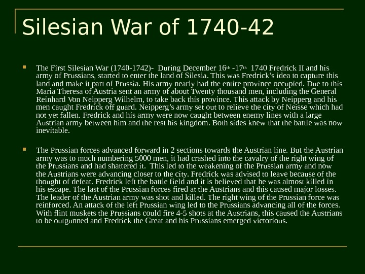 Silesian War of 1740 -42 The First Silesian War (1740 -1742)- During December 16
