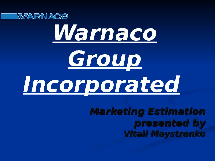 Warnaco Group Incorporated  Marketing Estimation  presented by Vitali Maystrenko
