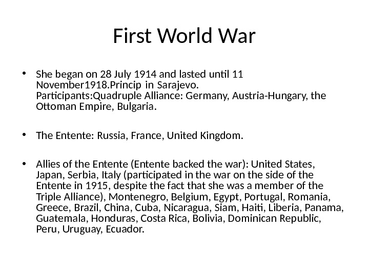 First World War • She began on 28 July 1914 and lasted untl 11 November 1918.