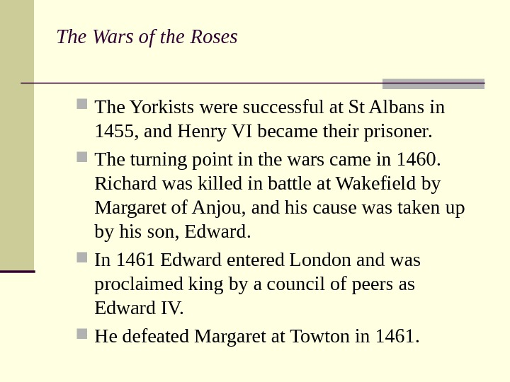 The Wars of the Roses  The Yorkists were successful at St Albans in