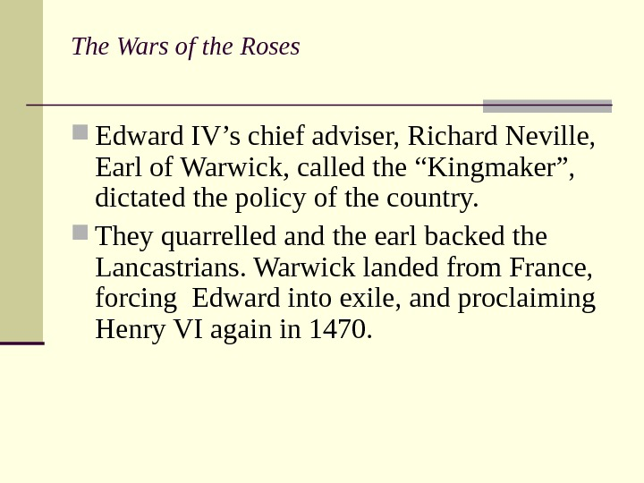 The Wars of the Roses  Edward IV's chief adviser, Richard Neville,  Earl
