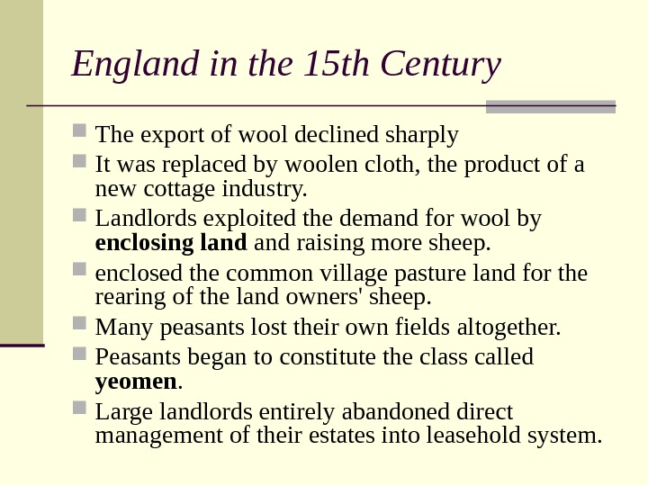England in the 15 th Century The export of wool declined sharply  It