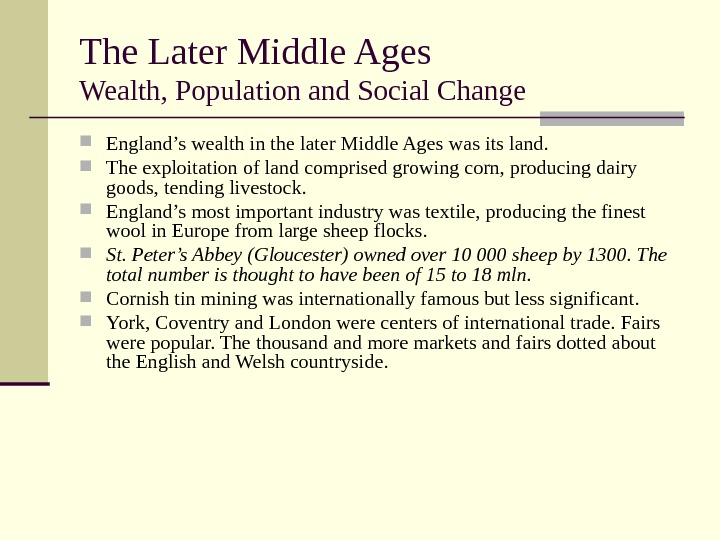 The Later Middle Ages Wealth, Population and Social Change England's wealth in the later