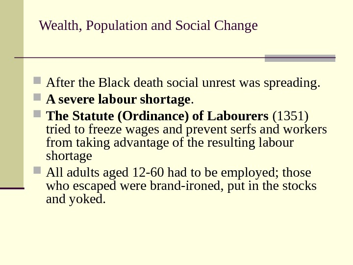 Wealth, Population and Social Change After the Black death social unrest was spreading.