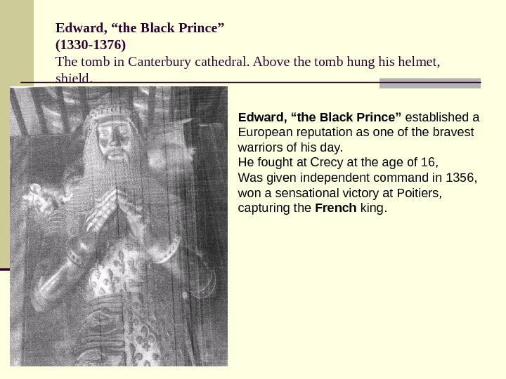"Edward, ""the Black Prince"" (1330 -1376) The tomb in Canterbury cathedral. Above the tomb"
