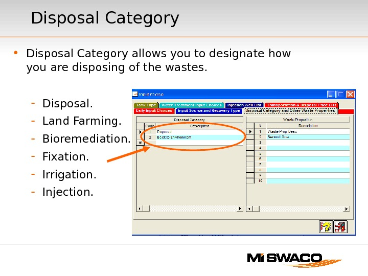 • Disposal Category allows you to designate how you are disposing of the wastes. -