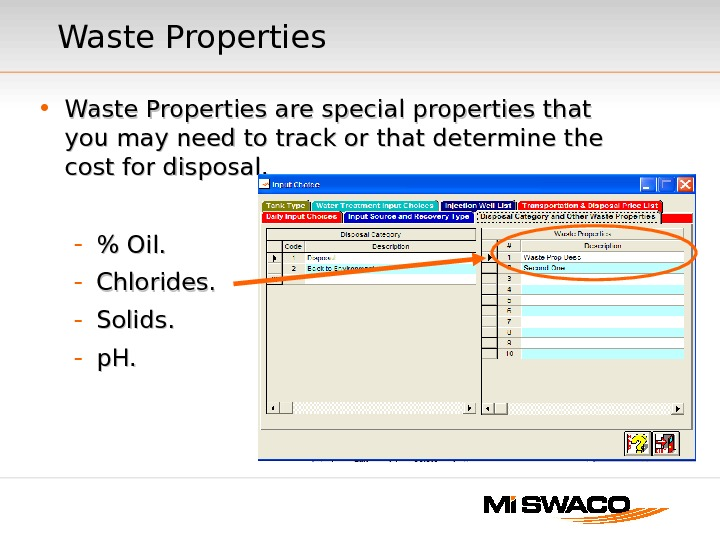 Waste Properties • Waste Properties are special properties that you may need to track or that