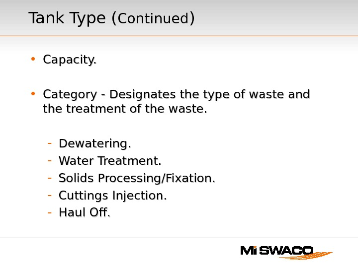 • Capacity.  • Category - Designates the type of waste and the treatment of