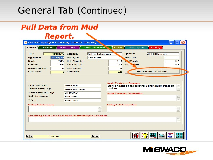 General Tab ( Continued ) Pull Data from Mud Report.
