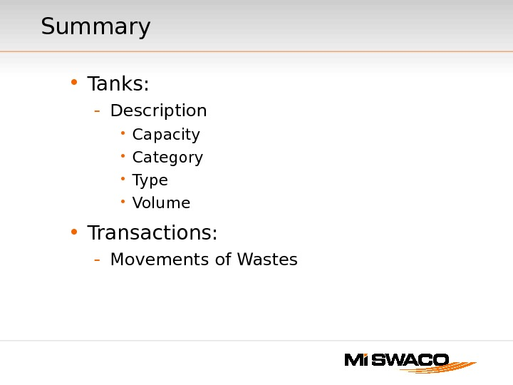 Summary  • Tanks: - Description • Capacity • Category • Type • Volume • Transactions: