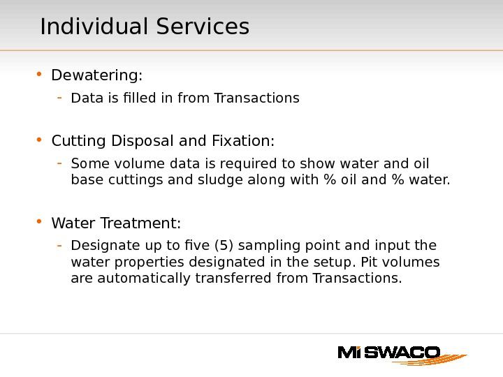 Individual Services • Dewatering:  - Data is filled in from Transactions • Cutting Disposal and