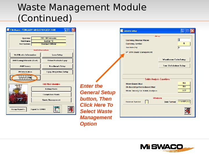 Enter the General Setup button, Then Click Here To Select Waste Management Option. Waste Management Module