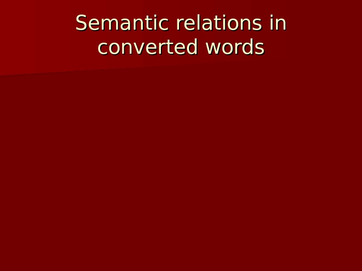 Semantic relations in converted words