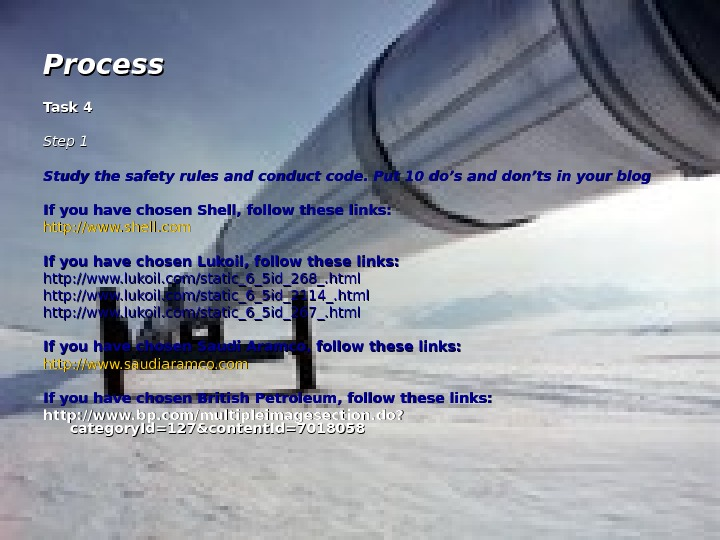 Process Task 4 Step 1 Study the safety rules and conduct code. Put 10