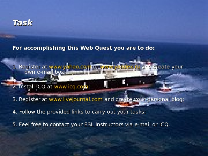Task For accomplishing this Web Quest you are to do: 1. Register at www.