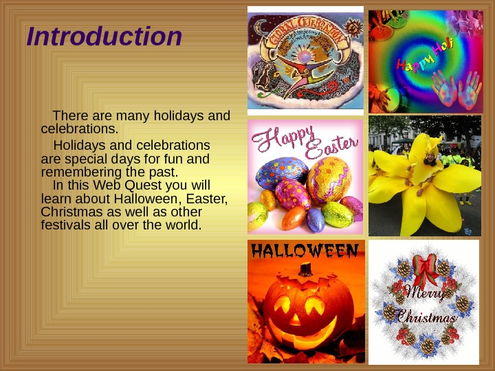 Introduction   There are many holidays and celebrations.   Holidays and celebrations are special