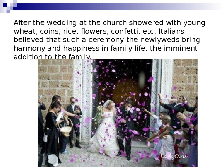 After the wedding at the church showered with young wheat, coins, rice, flowers, confetti,