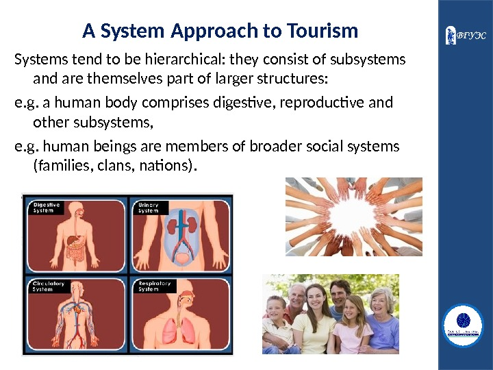 A System Approach to Tourism Systems tend to be hierarchical: they consist of subsystems and are