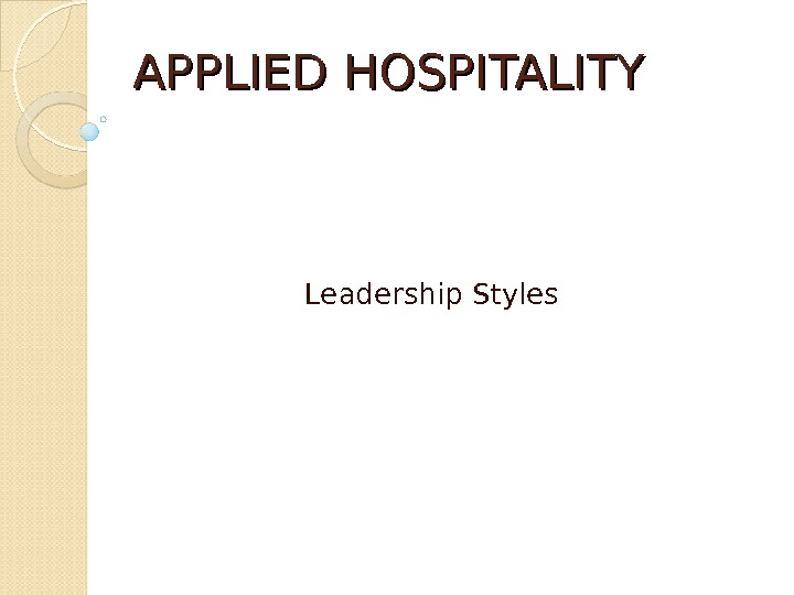 APPLIED HOSPITALITY Leadership Styles