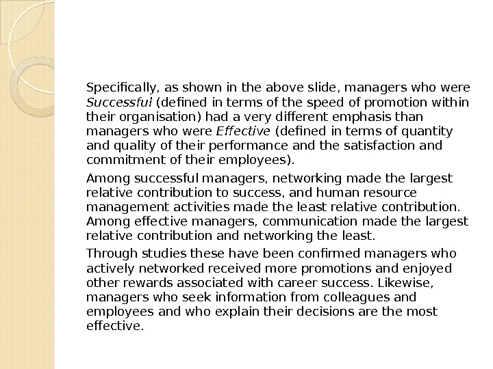 Specifically, as shown in the above slide, managers who were Successful (defined in terms of the