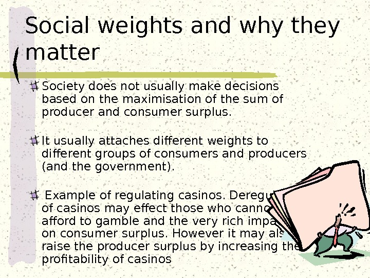 Social weights  and why they matter Society does not usually make decisions based on the