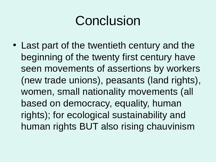 Conclusion • Last part of the twentieth century and the beginning of the twenty first century