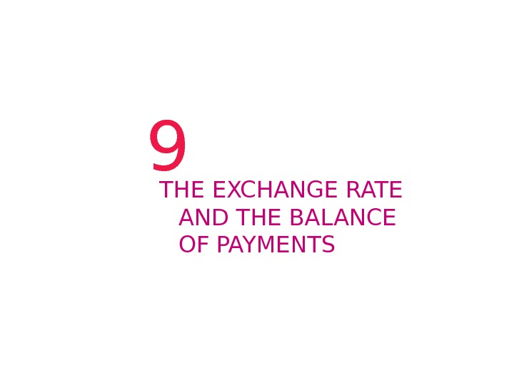 9 THE EXCHANGE RATE  AND THE BALANCE OF  PAYMENTS