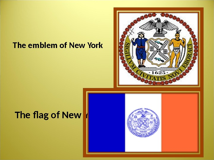The emblem of New York The flag of New York