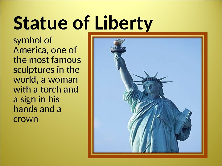Statue of Liberty symbol of America, one of the most famous sculptures in the world, a