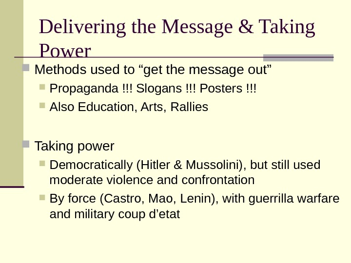 "Delivering the Message & Taking Power Methods used to ""get the message out"" Propaganda !!! Slogans"