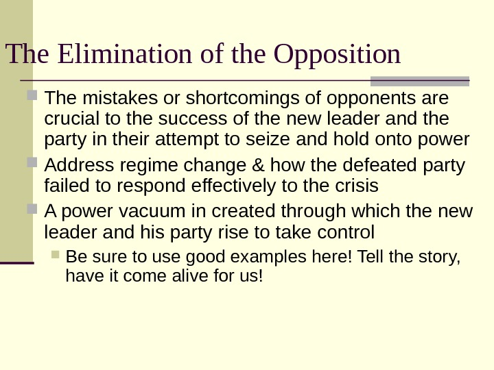 The Elimination of the Opposition The mistakes or shortcomings of opponents are crucial to the success