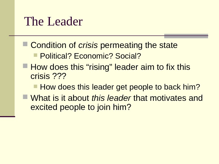 "The Leader Condition of crisis permeating the state Political? Economic? Social?  How does this ""rising"""