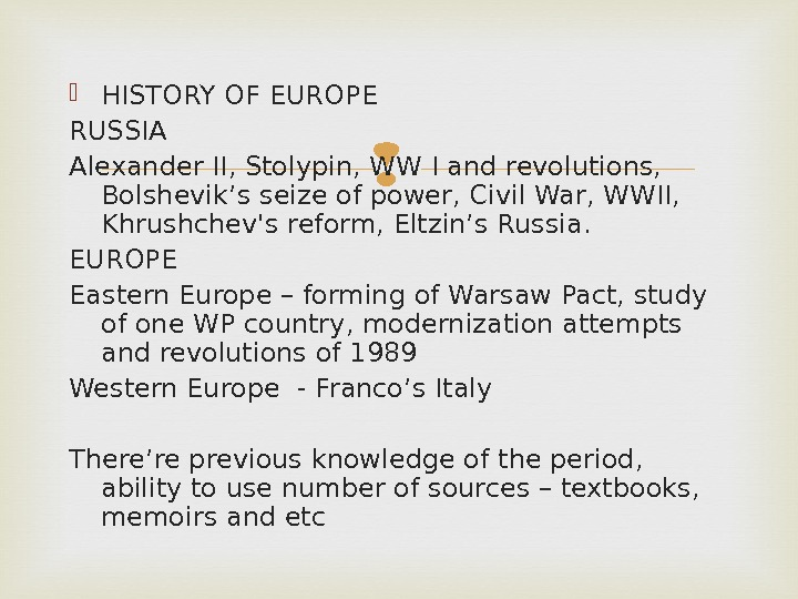 HISTORY OF EUROPE RUSSIA Alexander II, Stolypin, WW I and revolutions,  Bolshevik's seize of