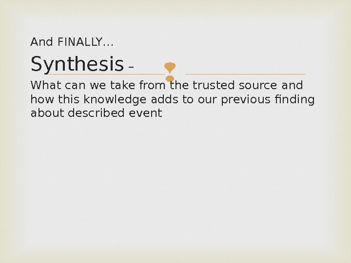 And FINALLY… Synthesis – What can we take from the trusted source and how this knowledge