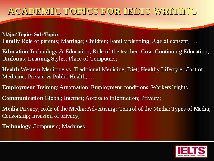 Major Topics Sub-Topics Family Role of parents; Marriage; Children; Family planning; Age of consent; … Education