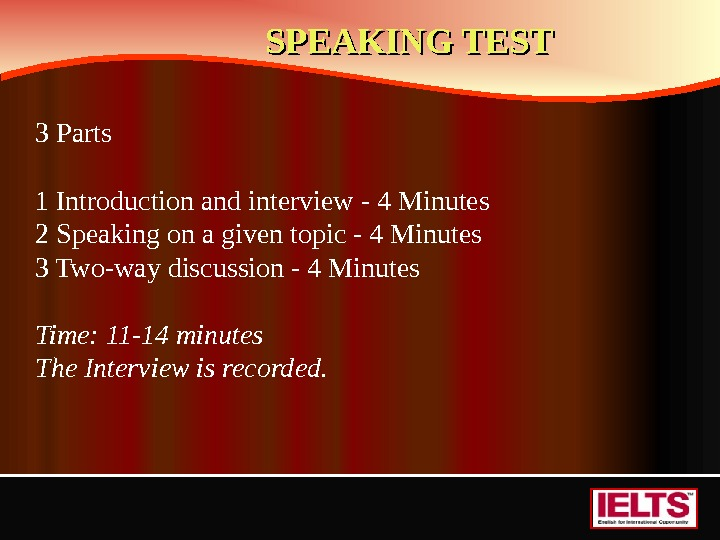 SPEAKING TEST 3 Parts 1 Introduction and interview - 4 Minutes 2 Speaking on a given