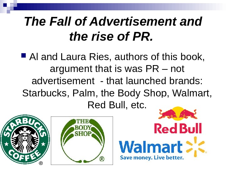 The Fall of Advertisement and the rise of PR. Al and Laura Ries, authors