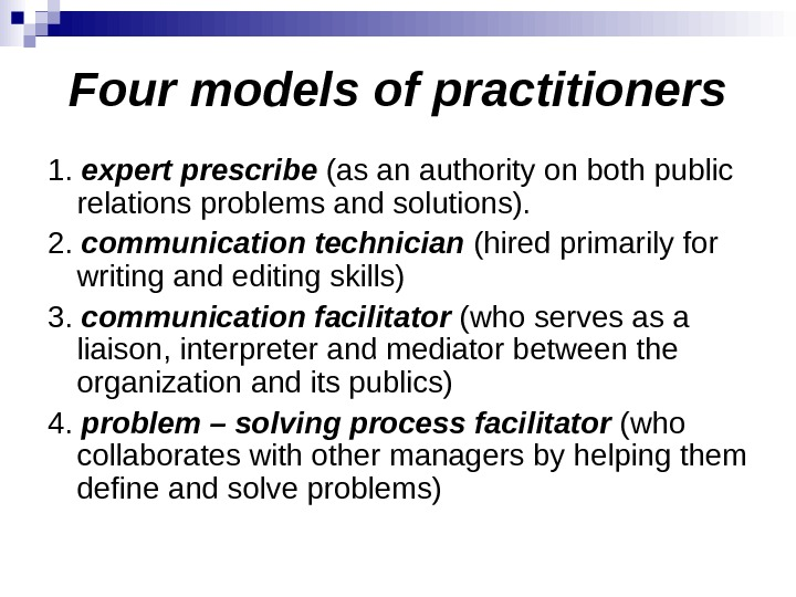 Four models of practitioners 1.  expert prescribe (as an authority on both public